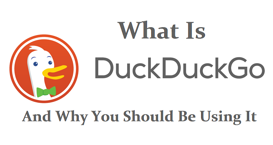 WHAT IS DUCKDUCKGO AND WHY YOU SHOULD BE USING IT